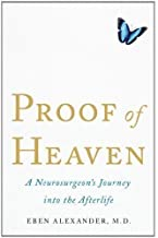 By Eben Alexander III:Proof of Heaven: A Neurosurgeon's Near-Death Experience and Journey into the Afterlife [Hardcover]