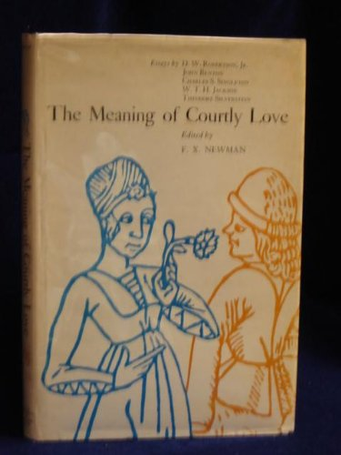 The Meaning of Courtly Love: papers of the first annual conference.March 17-18,
