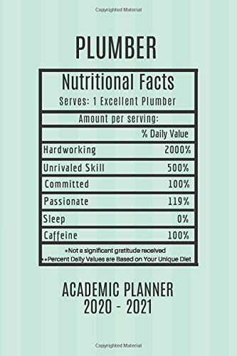 Plumber Academic Planner 2020 - 2021 Nutritional Facts: Plumber Gift Idea For Men & Women | Jul - Jun Weekly Planner Appointment Book|Small For Purse ... Appreciation Present|With To Do List