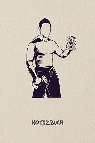NOTIZBUCH: Notebook für Sportler Athleten & Fitness Liebhaber - motivierendes Geschenk für Freundin und Freund | Notizheft in A5 (6x9 Inch) | Liniert ... | Bodybuilder mit Hantel Cover Motiv
