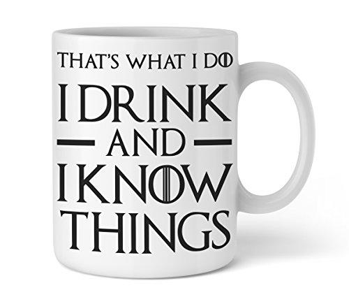 Shirtinator lustige Tasse mit Spruch I That's what I do I drink and I know things I Geschenkidee-n Wein-Fans Kaffee Bürotasse für Serienjunkies
