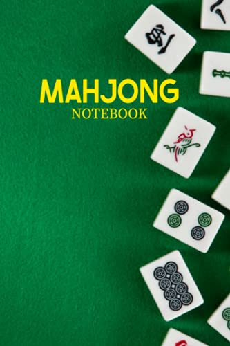Mahjong Notebook: Green Cover Mahjong Blank Lined Notebook Cute Mahjongg Daily Notebooks for Men's and Women's Notebook for Mah-