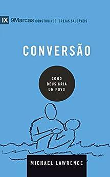 Conversão: Como Deus cria um povo