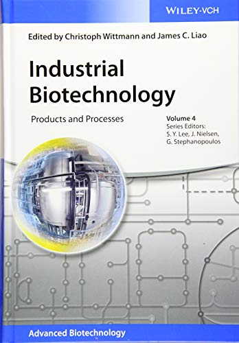 Industrial Biotechnology: Products and Processes (Advanced Biotechnology)
