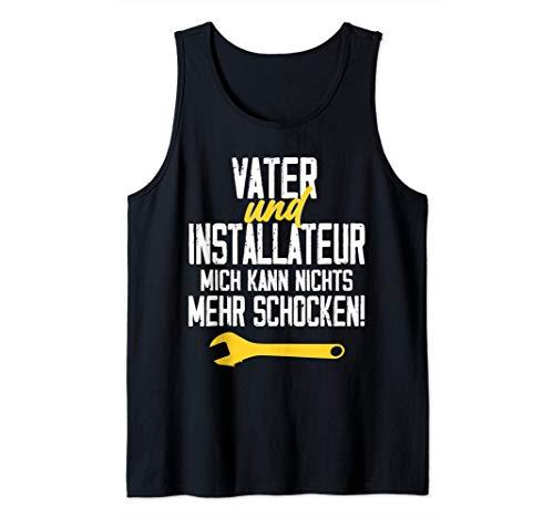 Vater und Installateur Spruch Heizung Gas Wasser Tank Top