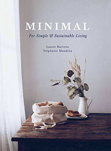 Compare Textbook Prices for Minimal: For Simple and Sustainable Living  ISBN 9781487009434 by Mandrea, Stéphanie,Barrette, Laurie,Sutcliffe, J. C.
