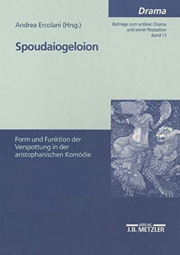 Spoudaiogeloion: Form und Funktion der Verspottung in der aristophanischen Komödie (M & P Schriftenreihe Fur Wissenschaft Und Forschung)
