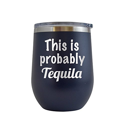 This is Probably Tequila Engraved 12 oz Stemless Wine Tumbler Cup Glass Etched - Funny Gifts for him, her, mom, dad, husband, wife (Navy - 12 oz)