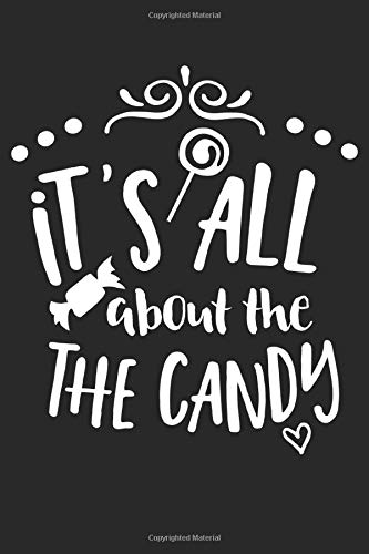 It's All About The Candy: Blank Lined Notebook Journal