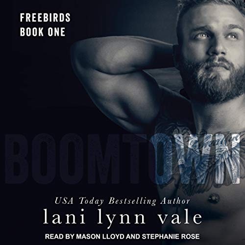 Boomtown     Freebirds, Book 1              De :                                                                                                                                 Lani Lynn Vale                               Lu par :                                                                                                                                 Mason Lloyd,                                                                                        Stephanie Rose                      Durée : 7 h et 38 min     Pas de notations     Global 0,0