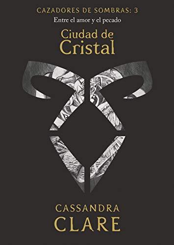 Ciudad de Cristal | Cazadores de sombras: 3 | Entre el amor y el pecado | Spanish Edition