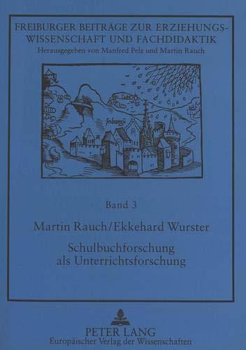 Schulbuchforschung als Unterrichtsforschung: Vergleichende Schreibtisch- und Praxisevaluation von Unterrichtswerken für den Sachunterricht ... und Fachdidaktik, Band 3)