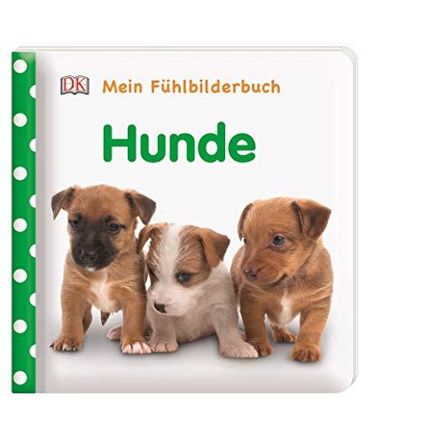 Mein Fühlbilderbuch. Hunde: Mit Reimen, Fühl- und Glitzerelementen
