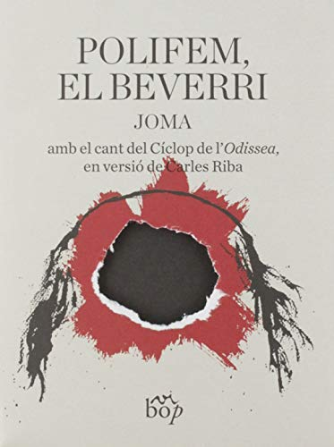 Polifem, el beverri: Amb el cant del Cíclop de l'Odissea, en versió de Carles Riba (Envinats, Band 8)