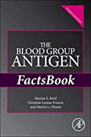 The Blood Group Antigen FactsBook, Third Edition by Marion E. Reid Christine Lomas-Francis Martin L. Olsson(2012-11-21)