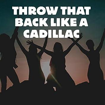 Throw That Back Like a Cadillac (Tiktok Dance)