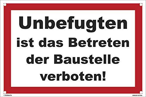 kleberio® - Unbefugten ist das Betreten der Baustelle verboten! - Schild Kunststoff Warnschild Hinweisschild Baustellenschild 20 x 30 cm mit Bohrlöchern