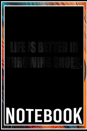 Notebook: Life is Better- Shot Put Discus Hammer Javelin Shoes notebook 100 pages 6x9 inch by Sui Kinle