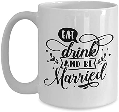 Wedding Engagement Marriage Eat Drink and o Gift Be Genuine Columbus Mall 11oz Married