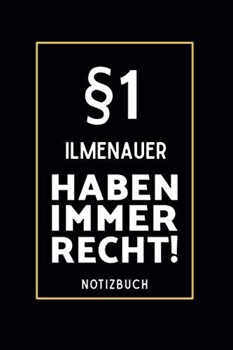 §1 Ilmenauer Haben Immer Recht!: Lustiges Notizbuch A5 I 160 Seiten I Tagebuch I Journal I Edles Schwarz I Tolles...
