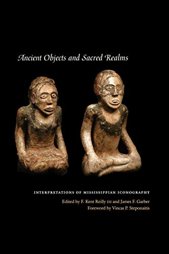 Download Ancient Objects and Sacred Realms: Interpretations of Mississippian Iconography (Linda Schele Series in Maya and Pre-columbian Studies) 0292721382