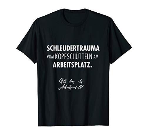 Hübscher Kopfschütteln Arbeitsunfall Spruch T-Shirt