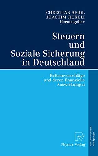 Steuern und Soziale Sicherung in Deutschland: Reformvorschläge und deren finanzielle Auswirkungen