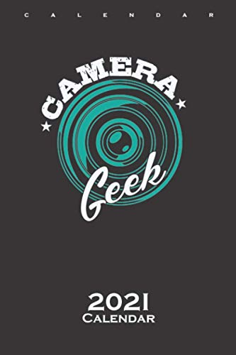 Camera 'Geek' Calendar 2021: Annual Calendar for Enthusiasts of the stylistic image