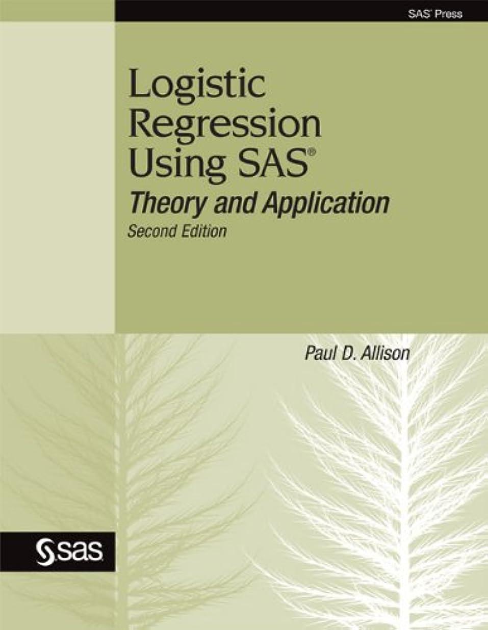 エミュレートする業界みなさんLogistic Regression Using SAS: Theory and Application, Second Edition (English Edition)