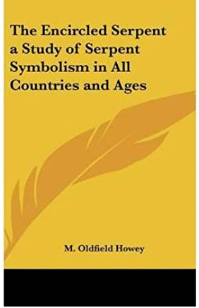 The Encircled Serpent a Study of Serpent Symbolism in All Countries and Ages (Hardback) - Common