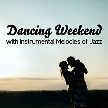Dancing Weekend with Instrumental Melodies of Jazz