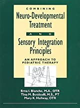Combining Neuro-Developmental Treatment and Sensory Integration Principles: An Approach to Pediatric Therapy