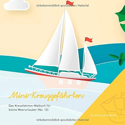 Mini-Kreuzgefährten - Das Kreuzfahrten-Malbuch für kleine Meerurlauber (No. 12)