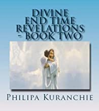 Divine End Time Revelations - Book Two
