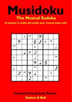 Musidoku: The Musical Sudoku: 44 Puzzles to Tickle and Tackle Your Musical Brain Cells