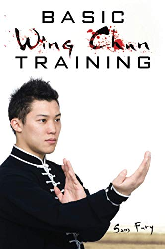 Basic Wing Chun Training: Wing Chun For Street Fighting and Self Defense