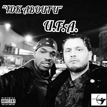 IDK About U