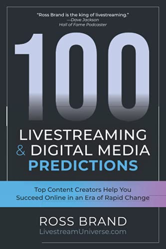 Compare Textbook Prices for 100 Livestreaming & Digital Media Predictions: Top Content Creators Help You Succeed in an Era of Rapid Change  ISBN 9781737661108 by Brand, Ross