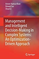 Management and Intelligent Decision-Making in Complex Systems: An Optimization-Driven Approach