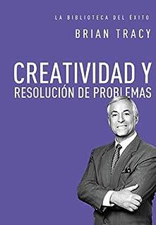 CREATIVIDAD Y RESOLUCION DE PROBLEMAS (La biblioteca del exito)