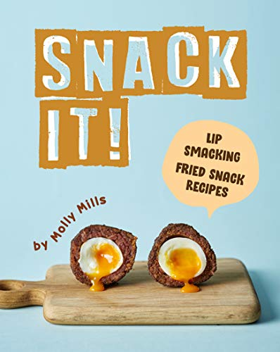 Snack It!: Lip-Smacking Fried Snack Recipes (English...