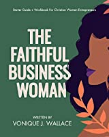 The Faithful Business Woman