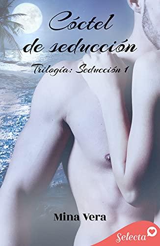 Cóctel de seducción (Seducción 1) de Mina Vera