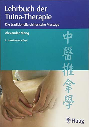Lehrbuch der Tuina-Therapie: Die traditionelle chinesische Massage