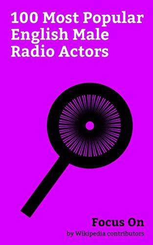 Focus On: 100 Most Popular English Male Radio Actors: Benedict Cumberbatch, Rowan Atkinson, Tom Hiddleston, Daniel Craig, Damian Lewis, Cary Grant, Colin ... Fry, Rupert Grint, etc. (English Edition)