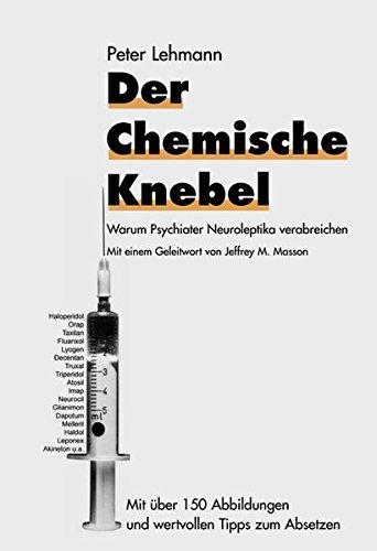 Der chemische Knebel: Warum Psychiater Neuroleptika verabreichen
