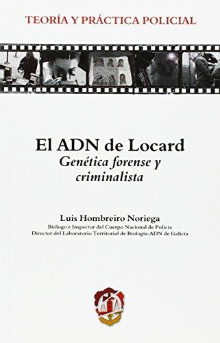 El ADN de Locard : genética forense y criminalística