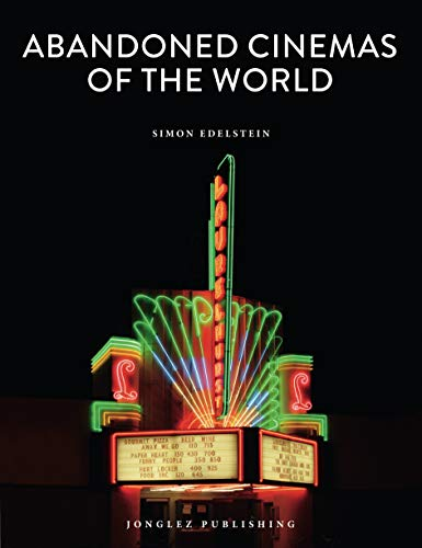 Abandoned Cinemas Of The World (Jonglez Photo Books)