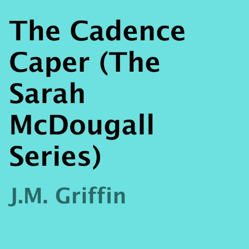 The Cadence Caper audiobook cover art