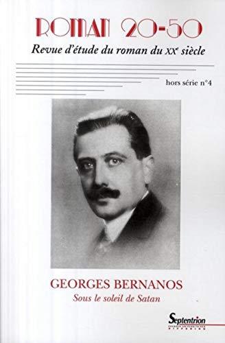 ROMAN 20-50, HORS SERIE N 4/NOVEMBRE 2008: GEORGE BERNANOS, SOUS LE SOLEIL DE SATAN